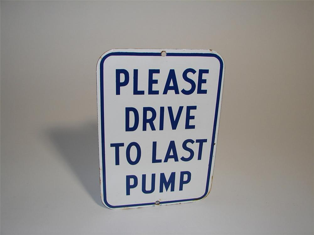 "N.O.S. 1957 Pure Oil service station ""Please Drive to Last Pump"" fuel island porcelain sign. - Front 3/4 - 101922"