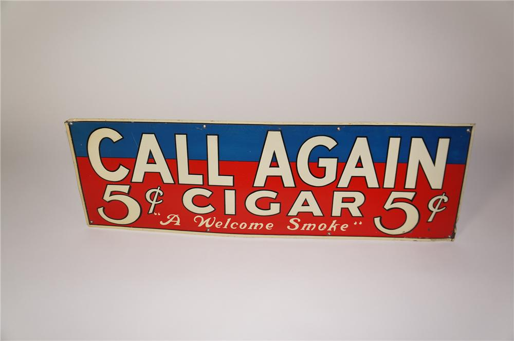1930s-40s Call Again Five Cent Cigars single-sided tin painted general store sign. - Front 3/4 - 139681