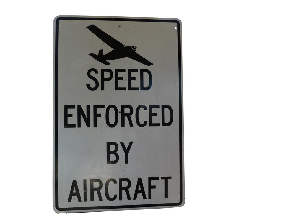 Vintage Speed Enforced By Aircraft metal highway road sign. Neat! - Front 3/4 - 186400