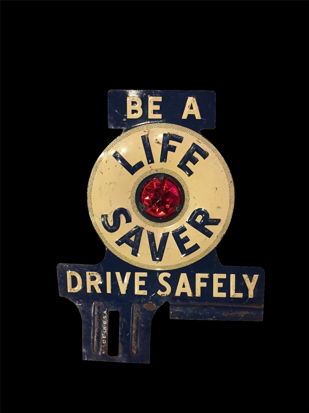 Wonderful 1930s Be A Life Saver - Drive Safely license plate attachment sign with reflector. - Front 3/4 - 192043
