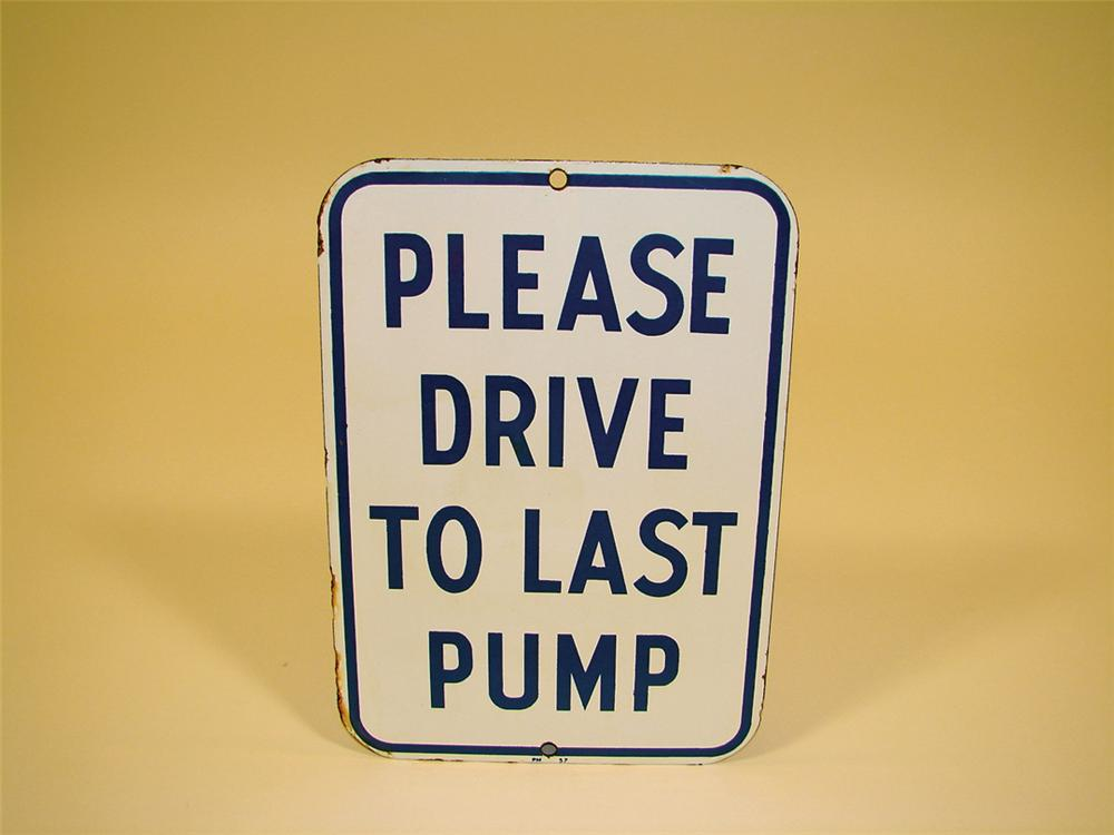 "1957 Pure Oil ""Please Drive to Last Pump"" porcelain station island sign. - Front 3/4 - 75711"