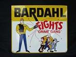 Very clean N.O.S. Bardahl Fights Grime Gang single-sided tin automotive garage sign. - Front 3/4 - 130825
