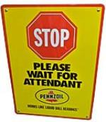 "N.O.S. Pennzoil automotive garage ""Please Wait for Attendant"" sign. - Front 3/4 - 138907"