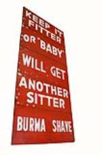 """1930's Burma Shave """"Keep it fitter or baby will get another sitter"""" five part highway wooden road sign. - Front 3/4 - 163073"""